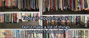 Writing Prompt for January 25: Opposite Day!