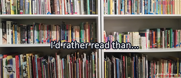 Writing Prompt for February 27: I'd Rather Read