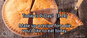Writing Prompt for March 14: Pi!