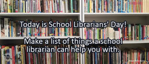 Writing Prompt for April 4: School Librarians